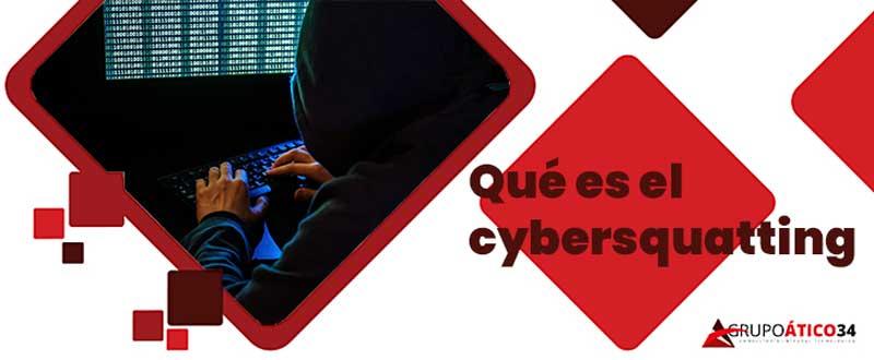 Qué es el cybersquatting o apropiación de dominios
