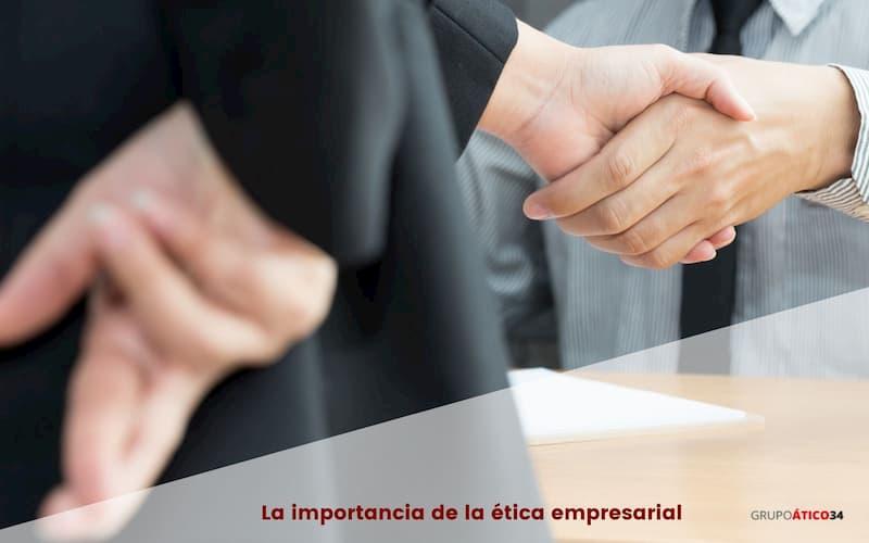Importancia de la ética empresarial
